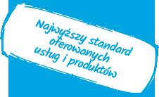 Najwyższy standard oferowanych usług iproduktów